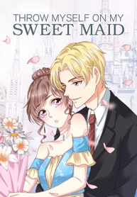 Throw Myself On My Sweet Maid